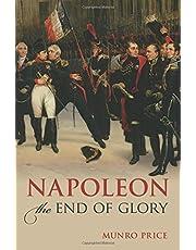 Napoleon: The End of Glory