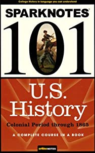 sparknotes books list of books by author sparknotes sparknotes 101 u s history colonial period through 1865