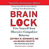 download ebook brain lock, twentieth anniversary edition: free yourself from obsessive-compulsive behavior; a four-step self-treatment method to change your brain chemistry pdf epub