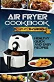 Air Fryer Cookbook: Healthy, Quick and Easy Recipes