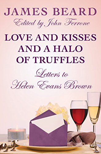 Kisses Truffle - Love and Kisses and a Halo of Truffles: Letters to Helen Evans Brown