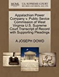 Appalachian Power Company V. Public Sevice Commission of West Virginia U. S. Supreme Court Transcript of Record with Supporting Pleadings, A. Joseph Dowd, 1270650963
