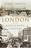London In The Nineteenth Century: A Human Awful Wonder of God