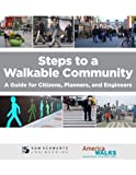 Steps to a Walkable Community : A Guide for Citizens, Planners, and Engineers, MacNeil, Laura, 0615722296