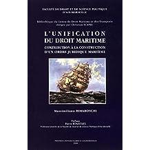L'unification du droit maritime: Contribution à la construction d'un ordre juridique maritime (Droit maritime et des transports) (French Edition)