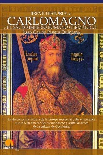 Descargar Libro Breve Historia De Carlomagno Y El Sacro Imperio Romano Juan Carlos Rivera Quintana