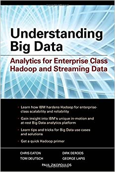 Book Understanding Big Data: Analytics for Enterprise Class Hadoop and Streaming Data