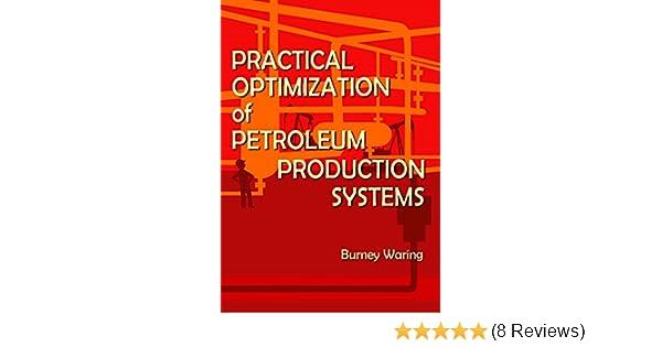 Practical optimization of petroleum production systems burney practical optimization of petroleum production systems burney waring ebook amazon fandeluxe Choice Image