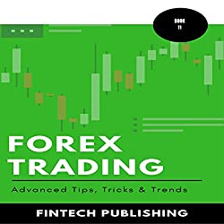 Forex Trading: Advanced Tips, Tricks & Trends