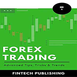 Forex Trading: Advanced Tips, Tricks & Trends Audiobook