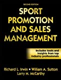 Sport Promotion and Sales Management, Second Edition 2nd Edition
