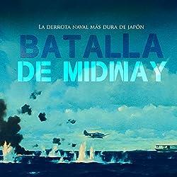 La Batalla de Midway [The Battle of Midway]
