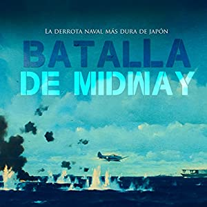La Batalla de Midway [The Battle of Midway] Audiobook