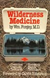 Wilderness Medicine, William W. Forgey, 0934802025