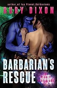 Barbarian's Rescue: A SciFi Alien Romance (Ice Planet Barbarians Book 15) (English Edit