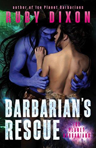 Barbarian's Rescue: A SciFi Alien Romance (Ice Planet Barbarians Book 15)