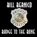 Badge to the Bone: Cooper Collection, Book 130 | Bill Bernico
