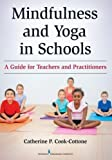 img - for Mindfulness and Yoga in Schools: A Guide for Teachers and Practitioners book / textbook / text book
