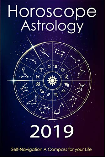 Horoscope & Astrology 2019: Horoscope Book 2019 (The Secret Language