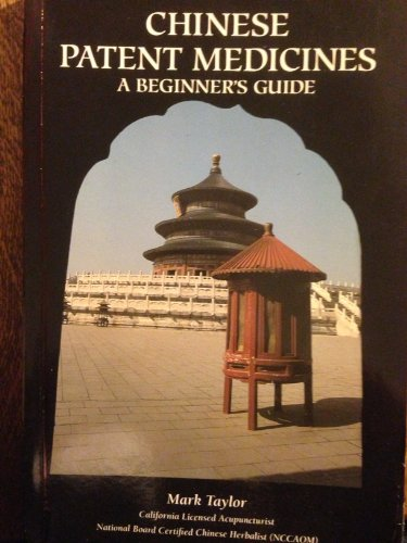 (Chinese patent medicines: A beginner's guide)