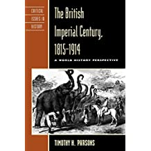 The British Imperial Century, 1815–1914: A World History Perspective