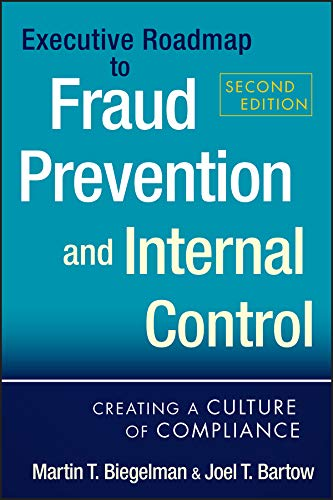 Executive Roadmap to Fraud Prevention and Internal Control: Creating a Culture of Compliance