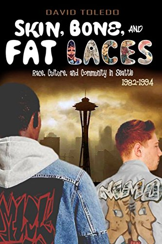 (SKIN, BONE, and FAT LACES: Race, Culture, and Community in Seattle)