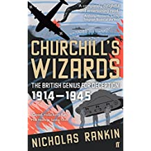 Churchills Wizards: The British Genius For Deception 1914 To 1945