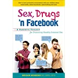 Sex, Drugs 'n Facebook . . .: A Parent's Toolkit for Promoting Healthy Internet Use