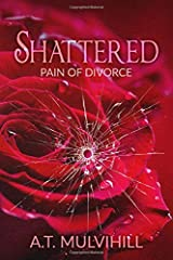 Shattered: Pain of Divorce Paperback