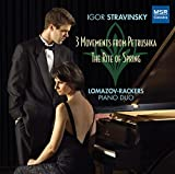 Igor Stravinsky: Three Movements from Petrushka for Piano Four Hands; The Rite of Spring for Piano Four Hands