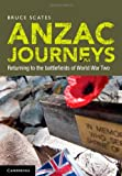Anzac Journeys, Bruce Scates, 1107020670
