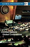 United Nations Global Conferences, Schechter, Michael G., 0415343801