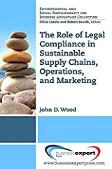 The Role of Legal Compliance in Sustainable Supply Chains, Operations, and Marketing  Kindle Edition