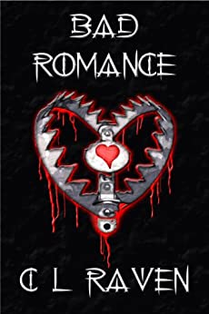Bad Romance (Romance is Dead Book 2) by [Raven, C L]