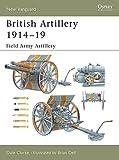 British Artillery 1914–19: Field Army Artillery (New Vanguard)