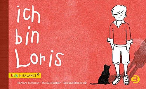 Ich bin Loris: Kindern Autismus erklären (kids in BALANCE)