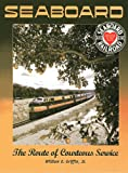 Seaboard Air Line Railway : The Route of Courteous Service, Griffin, William E., 1883089441