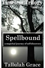 Timeless Trilogy, Book Two, Spellbound Kindle Edition