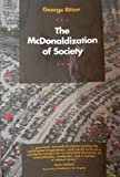 The McDonaldization of Society : An Investigation into the Changing Character of Contemporary Social Life, Ritzer, George, 0803990006