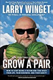 Grow a Pair: How to Stop Being a Victim and Take Back Your Life, Your Business, and Your Sanity