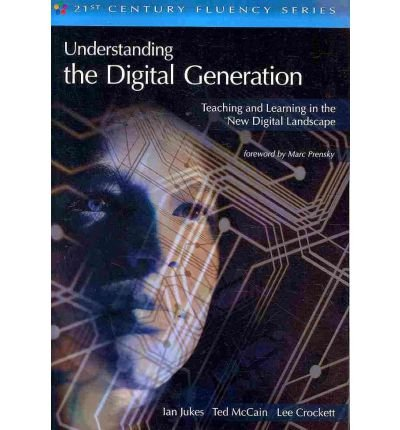 By Ian Jukes [ { { Understanding the Digital Generation: Teaching and Learning in the New Digital Landscape } } ]