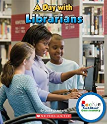 A Day With Librarians (Rookie Read-About Community)