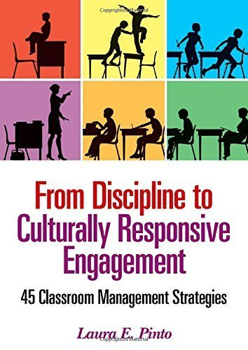 From Discipline to Culturally Responsive Engagement: 45 Classroom Management Strategies by Laura E. (Elizabeth) Pinto (2013-06-05)