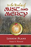 In the Realm of Mist and Mercy Lesson Plans (Volume 1)