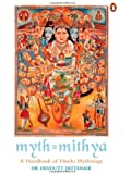Myth = Mithya: A Handbook of Hindu Mythology
