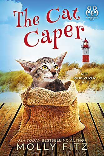 The Cat Caper (Pet Whisperer P.I. Book 5) by [Fitz, Molly, Bay, Blueberry]