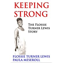 KEEPING STRONG: The Flossie Turner Lewis Story