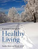 Essential Concepts for Healthy Living, Alters, Sandra and Schiff, Wendy, 0763756415