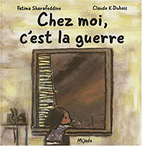"""Afficher """"Chez moi, c'est la guerre"""""""